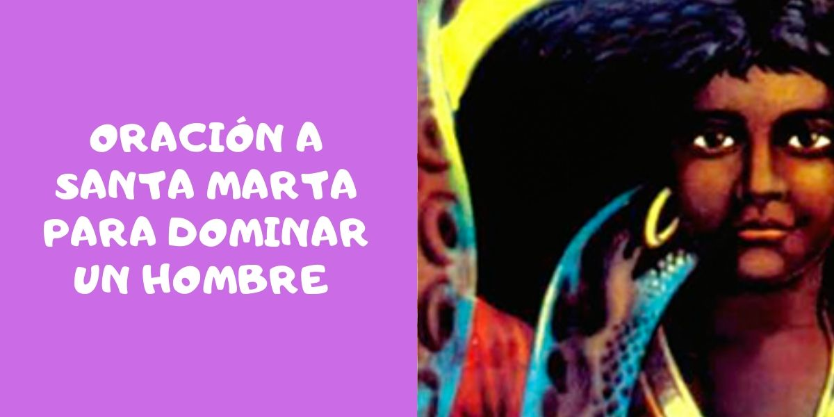 Oración a Santa Marta Para Dominar a Un Hombre