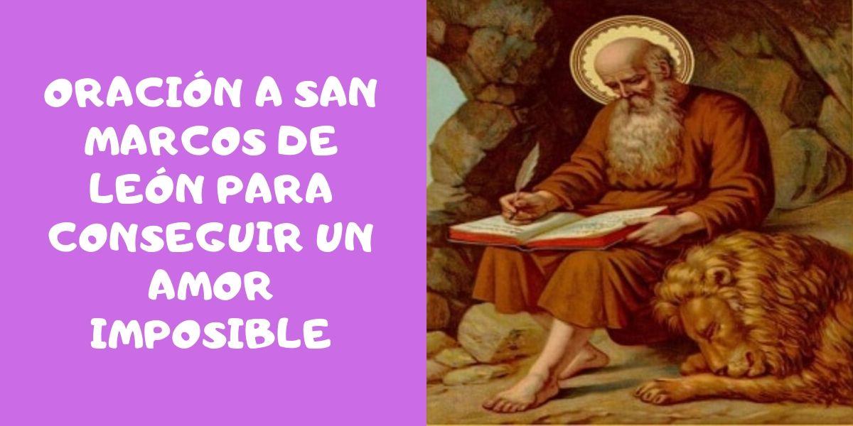 Poderosa Oración a san marcos de León para el amor imposible