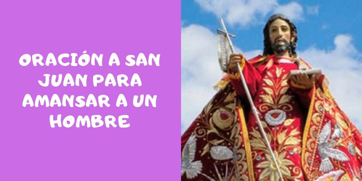 Oración a San Juan Para Amansar a Un Hombre