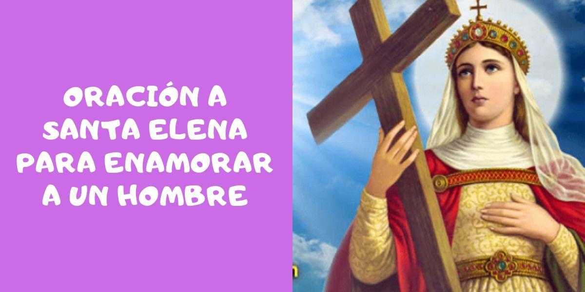 Oración a Santa Elena Para Enamorar a Un Hombre